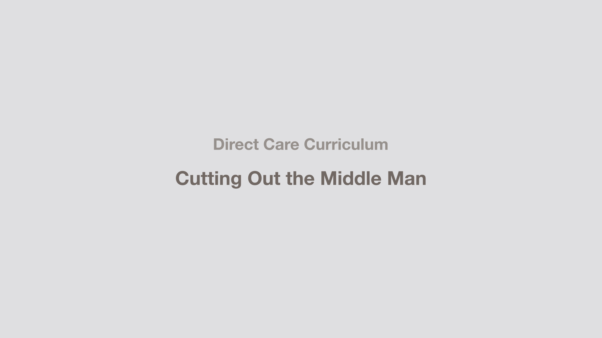 Cutting Out the Middleman