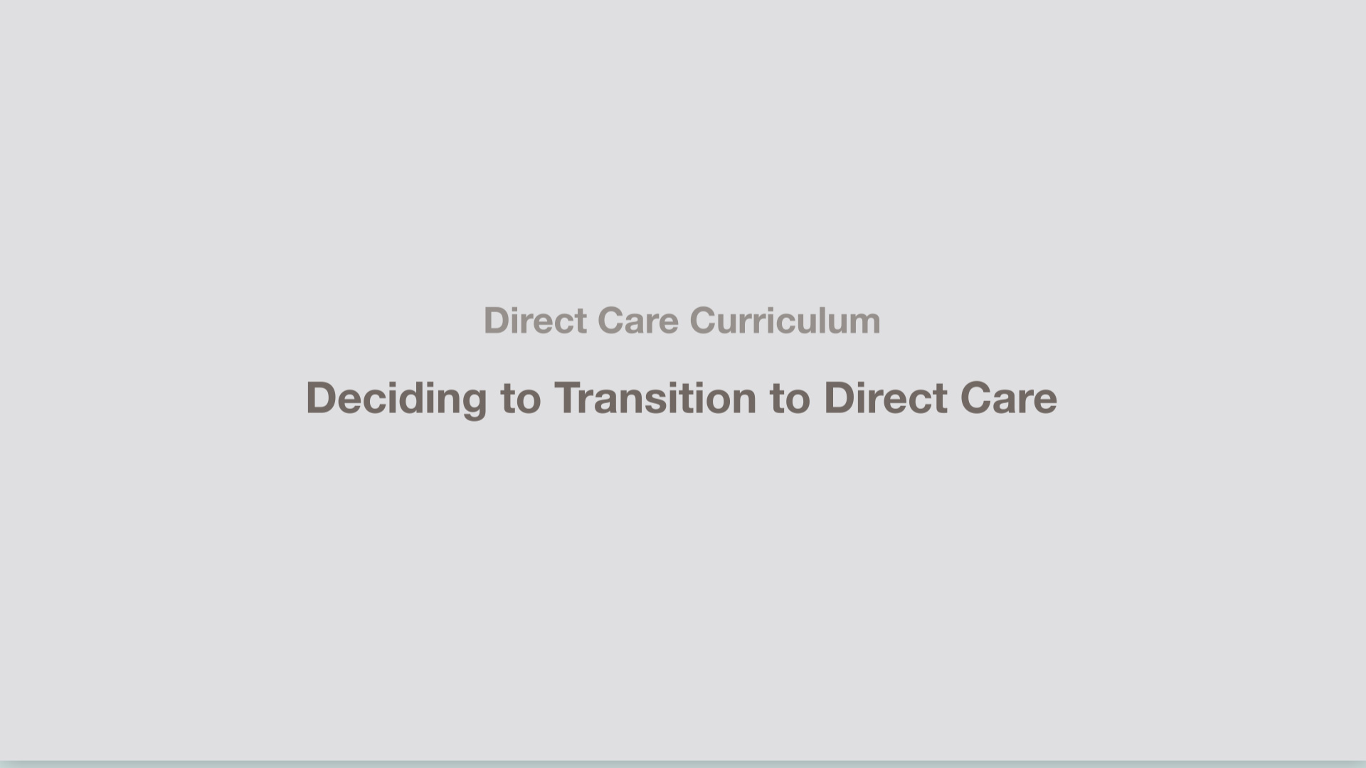 Deciding to Transition to Direct Care
