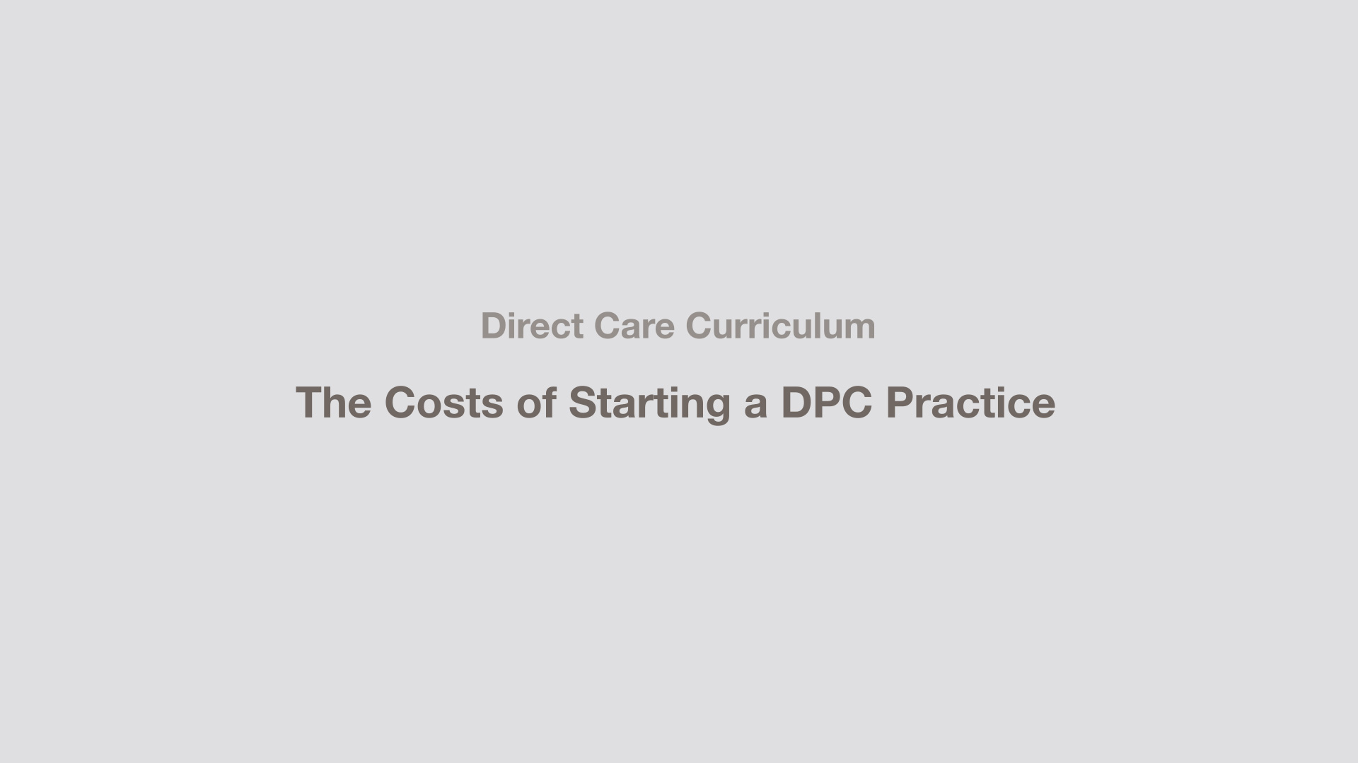 The Costs of Starting a DPC Practice