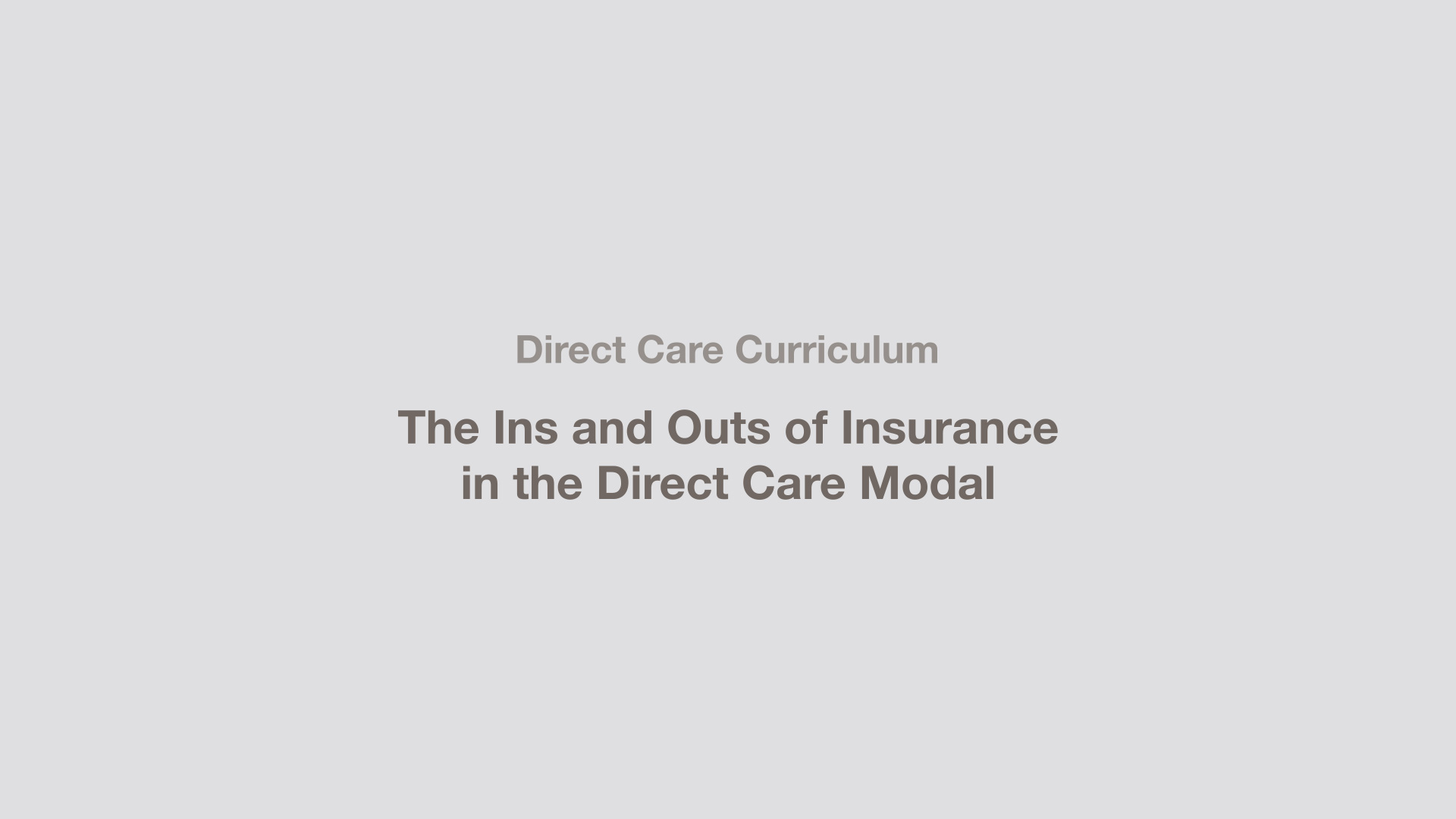 The Ins and Outs of Insurance in the Direct Care Model