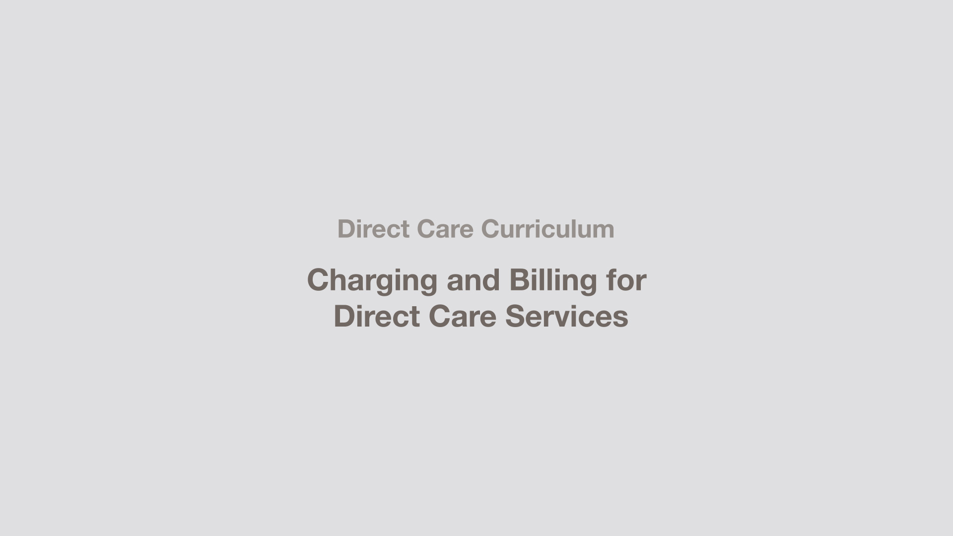 Charging and Billing for Direct Care Services