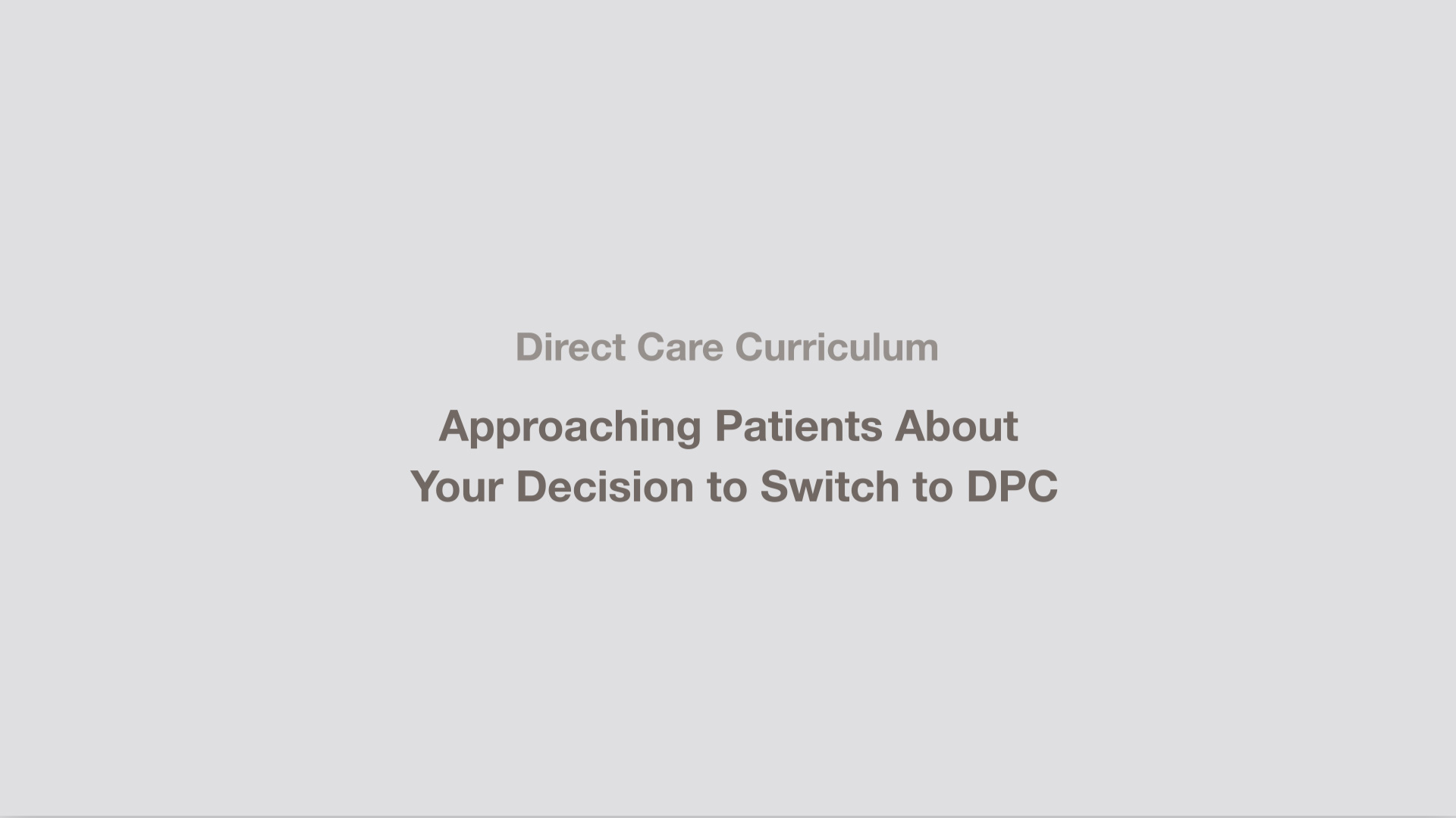 Making the Transition: Approaching Patients About Your Decision to Switch to DPC