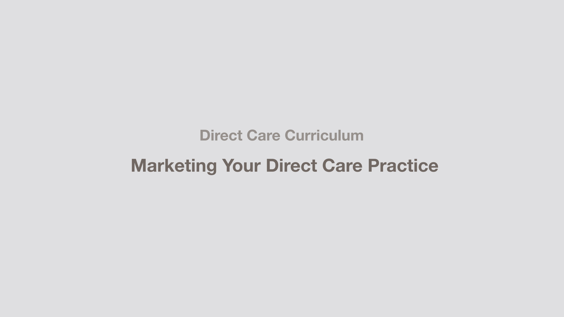 Marketing Your Direct Care Practice